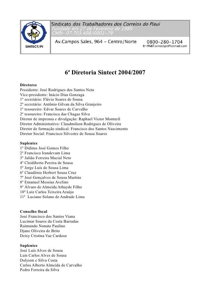 6ª Diretoria Sintect 2004/2007 Diretores Presidente: José Rodrigues dos Santos Neto Vice-presidente: Inácio Dias Gonzaga 1...