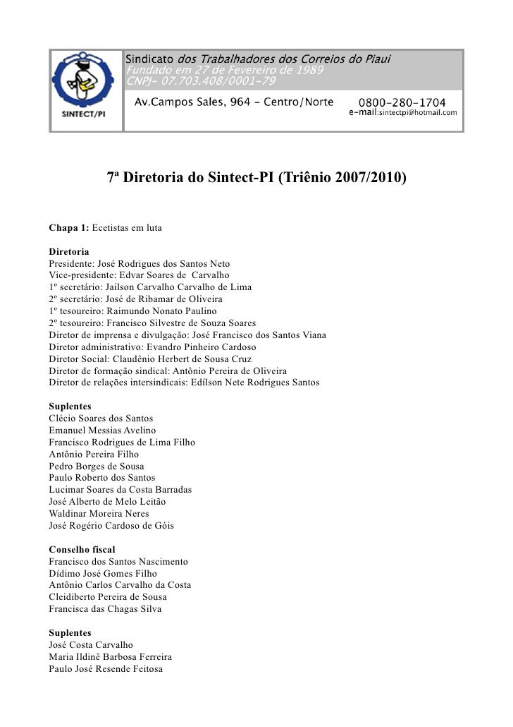 7ª Diretoria do Sintect-PI (Triênio 2007/2010)   Chapa 1: Ecetistas em luta  Diretoria Presidente: José Rodrigues dos Sant...