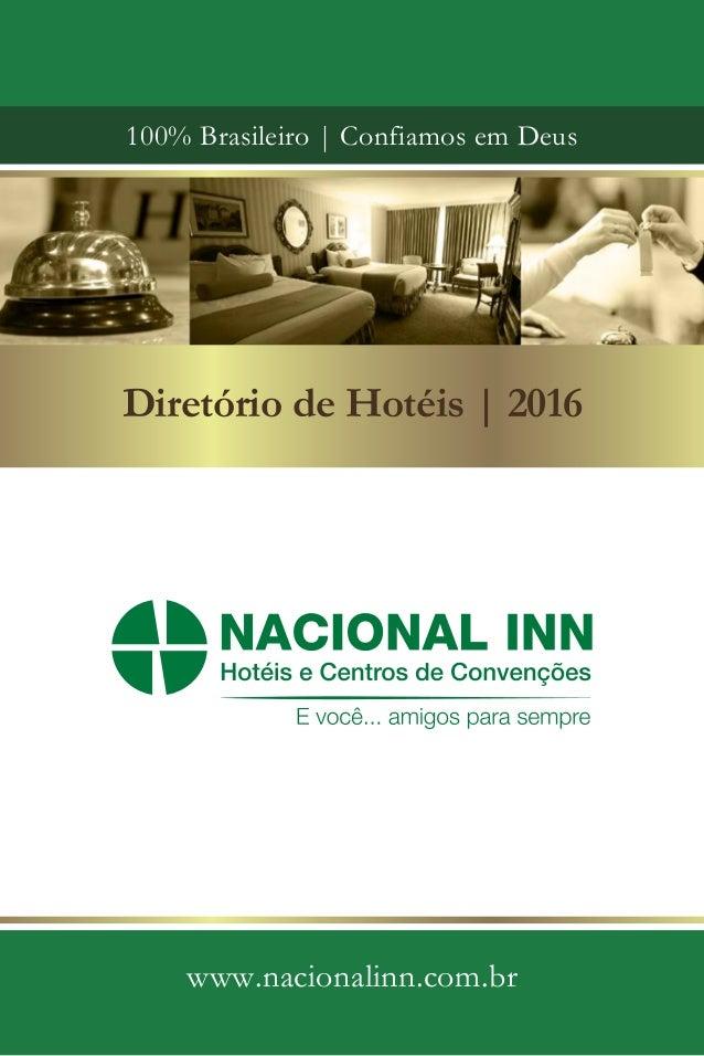 Diretório de Hotéis | 2016 100% Brasileiro | Confiamos em Deus www.nacionalinn.com.br