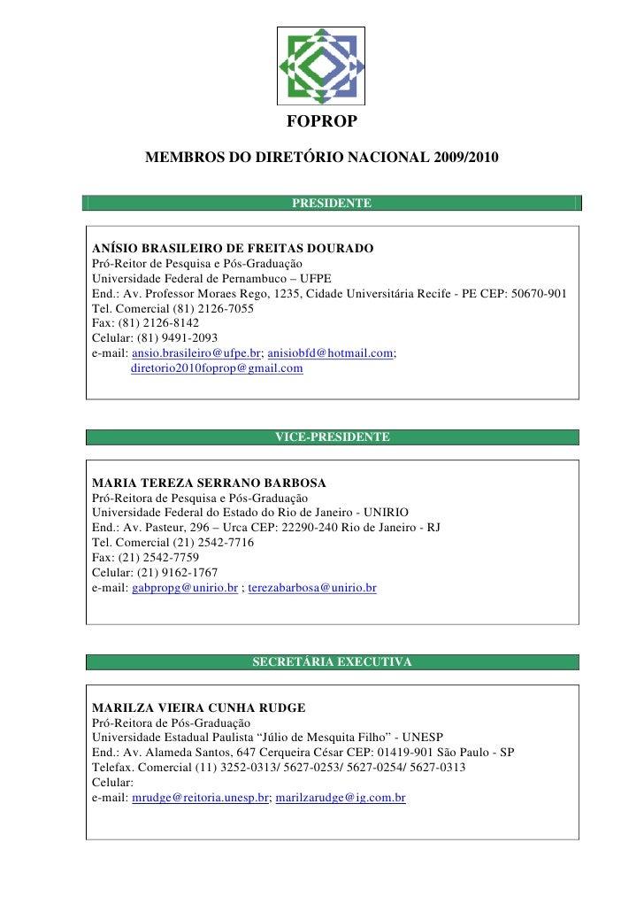 FOPROP         MEMBROS DO DIRETÓRIO NACIONAL 2009/2010                               VICE-PRESIDENTE                      ...