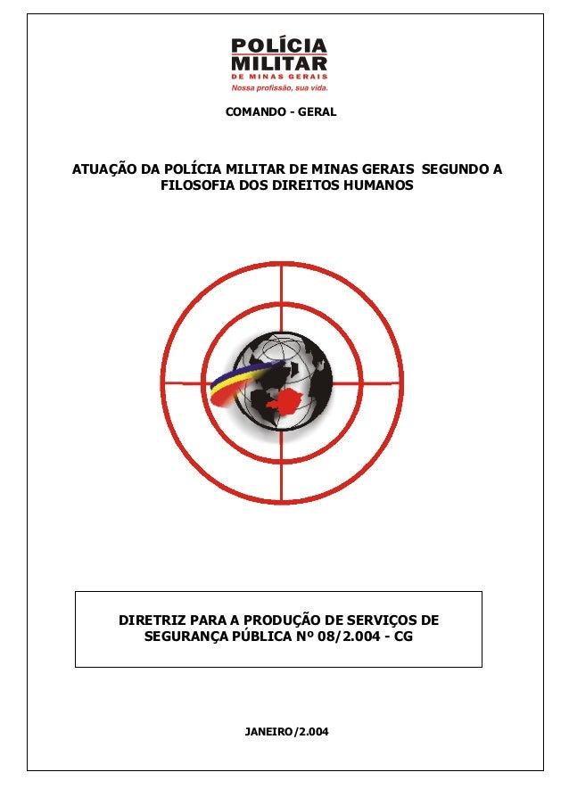 COMANDO - GERALATUAÇÃO DA POLÍCIA MILITAR DE MINAS GERAIS SEGUNDO A          FILOSOFIA DOS DIREITOS HUMANOS     DIRETRIZ P...