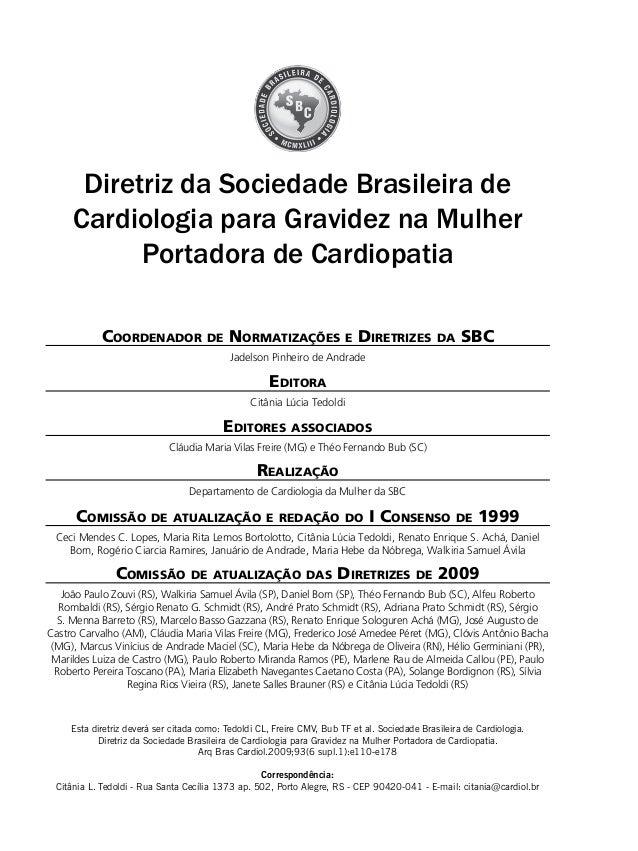 Diretriz da Sociedade Brasileira de Cardiologia para Gravidez na Mulher Portadora de Cardiopatia Coordenador de Normatizaç...