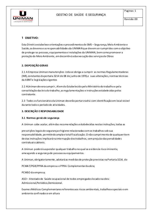 GESTAO DE SAÚDE E SEGURANÇA  Paginas: 1  Revisão: 00  1 OBJETIVO:  Esta Diretriz estabelece orientações e procedimentos de...