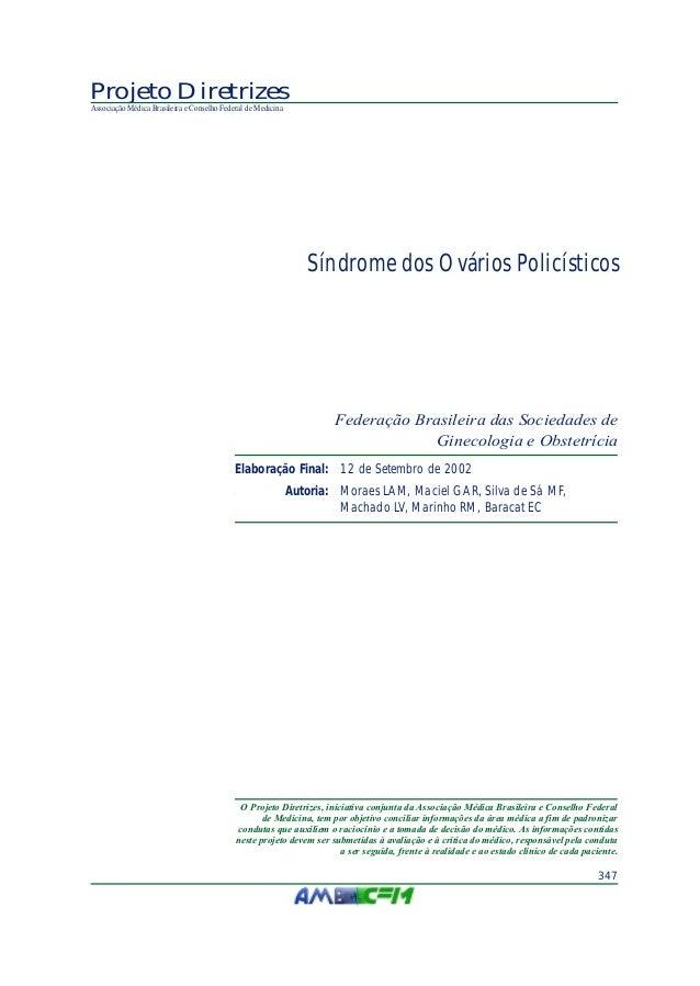 O Projeto Diretrizes, iniciativa conjunta da Associação Médica Brasileira e Conselho Federal de Medicina, tem por objetivo...