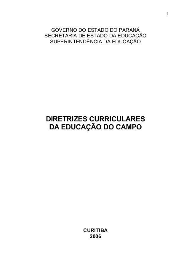 GOVERNO DO ESTADO DO PARANÁ SECRETARIA DE ESTADO DA EDUCAÇÃO SUPERINTENDÊNCIA DA EDUCAÇÃO DIRETRIZES CURRICULARES DA EDUCA...
