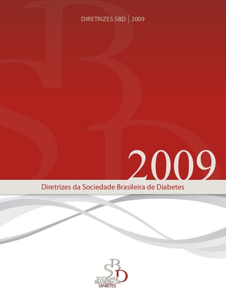DIRETRIZES SBD 2009                            2009Diretrizes da Sociedade Brasileira de Diabetes                       DE