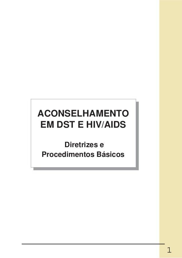 ACONSELHAMENTOEM DST E HIV/AIDS      Diretrizes eProcedimentos Básicos                        1