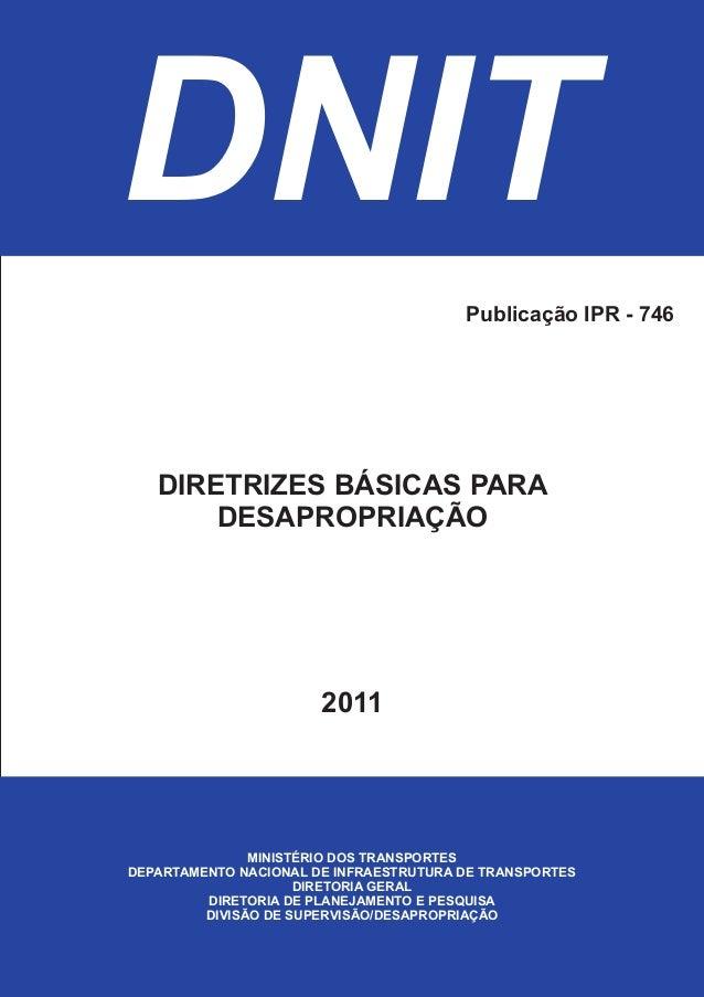 MINISTRO DOS TRANSPORTES Dr. Alfredo Nascimento DIRETOR GERAL DO DNIT Dr. Luiz Antonio Pagot DIRETOR EXECUTIVO Engº. José ...