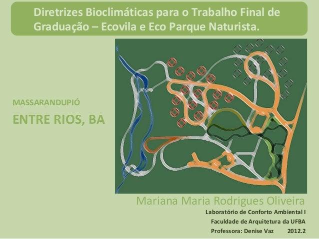 Diretrizes Bioclimáticas para o Trabalho Final de    Graduação – Ecovila e Eco Parque Naturista.MASSARANDUPIÓENTRE RIOS, B...