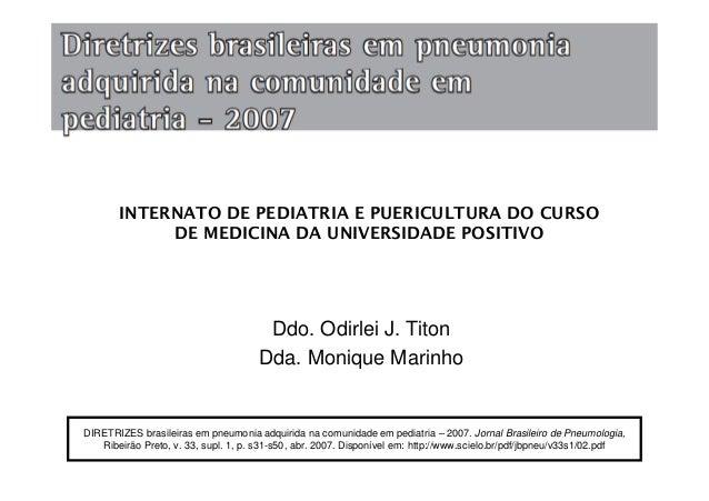 DIRETRIZES brasileiras em pneumonia adquirida na comunidade em pediatria – 2007. Jornal Brasileiro de Pneumologia, Ribeirã...