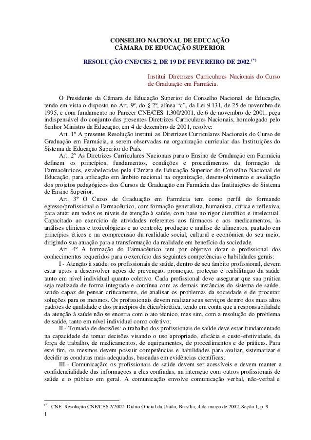1 CONSELHO NACIONAL DE EDUCAÇÃO CÂMARA DE EDUCAÇÃO SUPERIOR RESOLUÇÃO CNE/CES 2, DE 19 DE FEVEREIRO DE 2002.(*) Institui D...