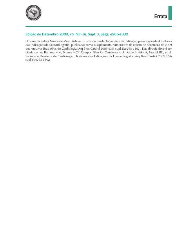 Errata O nome da autora Márcia de Melo Barbosa foi omitido involuntariamente da indicação para citação das Diretrizes das ...