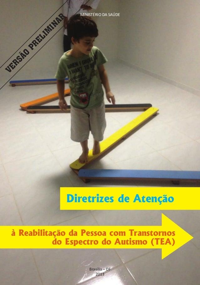 Diretrizes de Atenção à Reabilitação da Pessoa                      MINISTÉRIO DA SAÚDE Espectro do Autismo (TEA)         ...