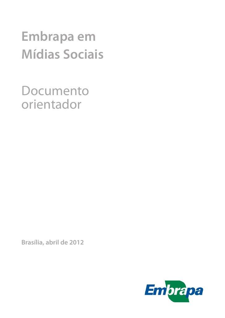 Embrapa emMídias SociaisDocumentoorientadorBrasília, abril de 2012