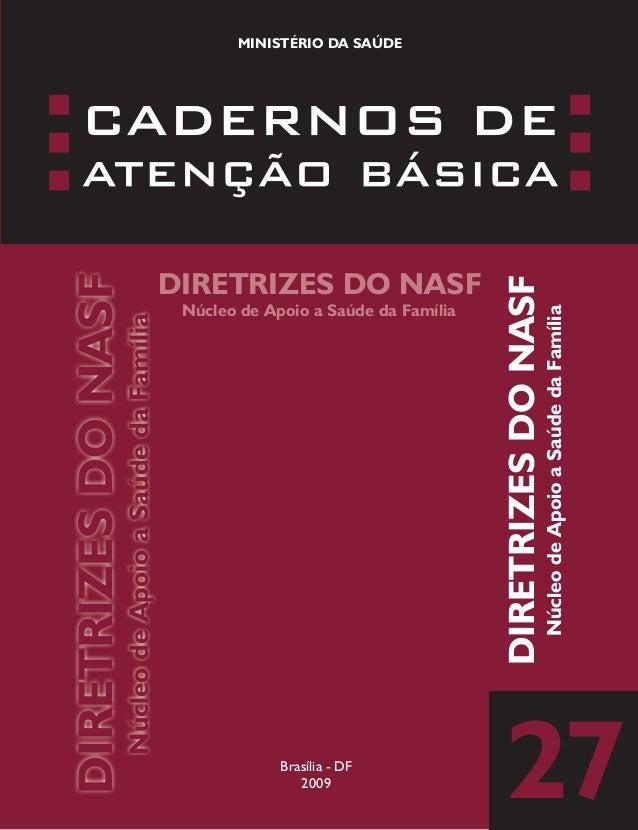 Núcleo de Apoio a Saúde da Família  DIRETRIZES DO NASF DIRETRIZES DO NASF Núcleo de Apoio a Saúde da Família  Brasília - D...