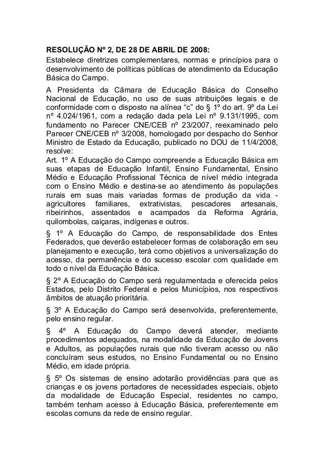RESOLUÇÃO Nº 2, DE 28 DE ABRIL DE 2008: Estabelece diretrizes complementares, normas e princípios para o desenvolvimento d...