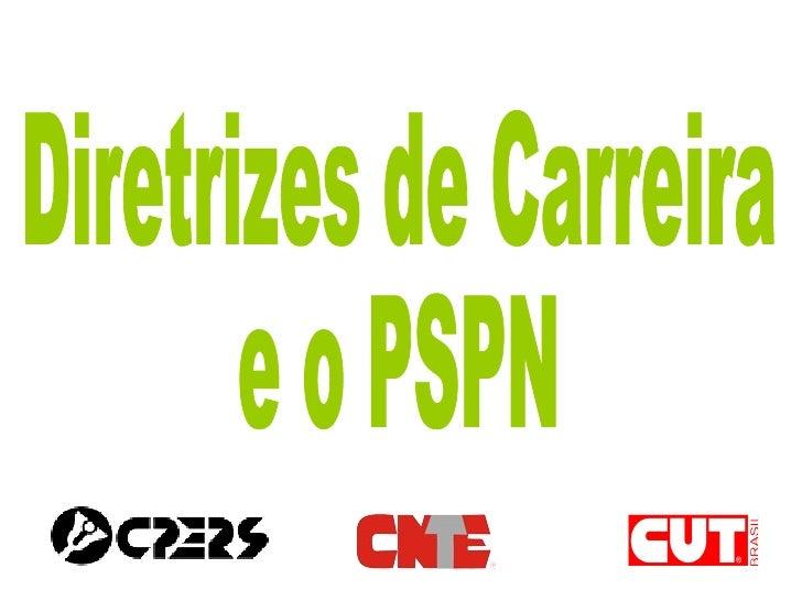 Diretrizes de Carreira  e o PSPN