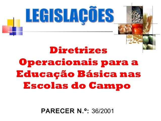 Diretrizes Operacionais para a Educação Básica nas Escolas do Campo PARECER N.º: 36/2001