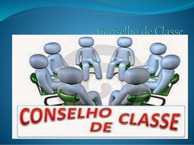DEFINIÇÃO * É uma discussão coletiva onde são apontadas as dificuldades dos alunos, professores e instituição de ensino na...