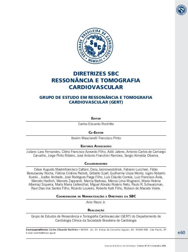 Arquivos Brasileiros de Cardiologia - Volume 87, Nº 3, Setembro 2006 EDITOR Carlos Eduardo Rochitte CO-EDITOR Ibraim Masci...