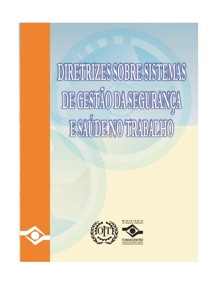 DIRETRIZES              SOBRE SISTEMAS DE GESTÃO DA            SEGURANÇA E SAÚDE NO TRABALHOmiolo.p65         1           ...