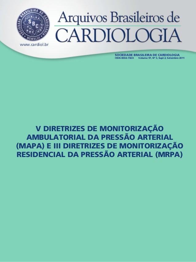 www.cardiol.br SOCIEDADE BRASILEIRA DE CARDIOLOGIA ISSN-0066-782X Volume 97, Nº 3, Supl.3, Setembro 2011 V DIRETRIZES DE M...