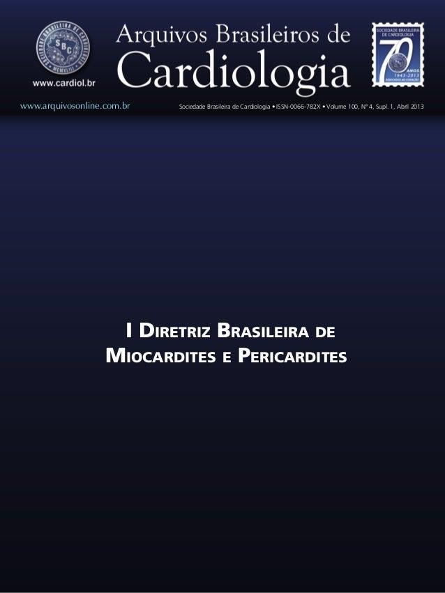 I Diretriz Brasileira de Miocardites e Pericardites www.arquivosonline.com.br Sociedade Brasileira de Cardiologia • ISSN-0...