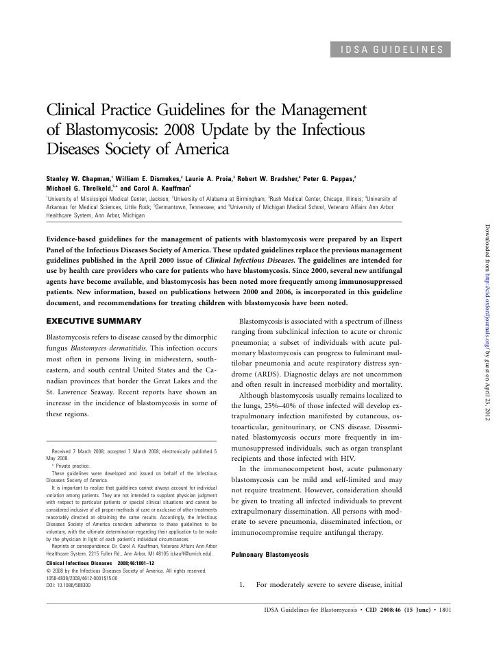 IDSA GUIDELINESClinical Practice Guidelines for the Managementof Blastomycosis: 2008 Update by the InfectiousDiseases Soci...