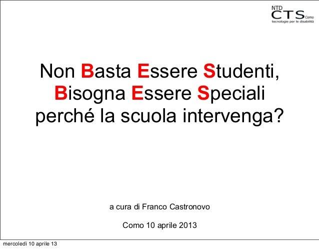 Non Basta Essere Studenti,               Bisogna Essere Speciali             perché la scuola intervenga?                 ...