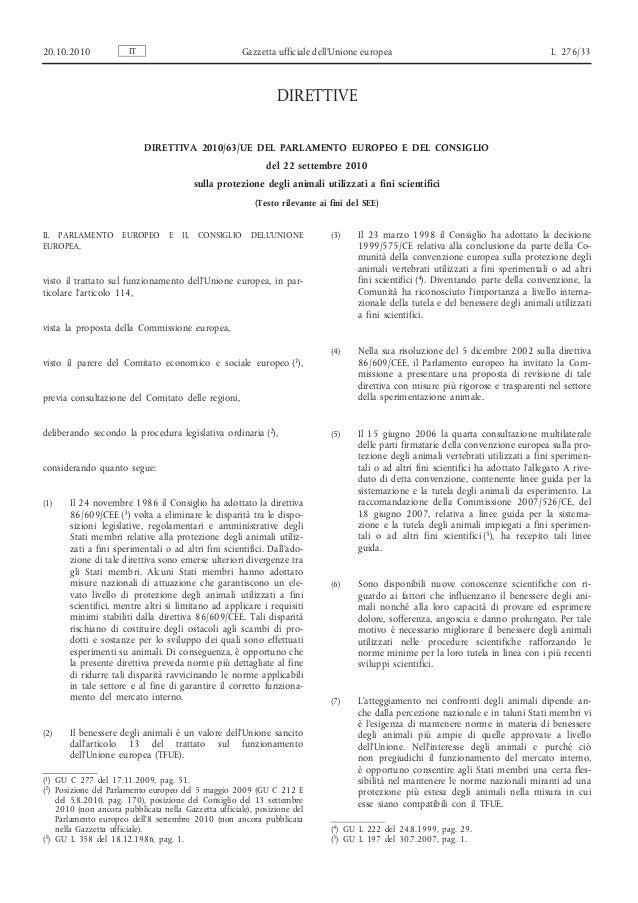DIRETTIVE DIRETTIVA 2010/63/UE DEL PARLAMENTO EUROPEO E DEL CONSIGLIO del 22 settembre 2010 sulla protezione degli animali...