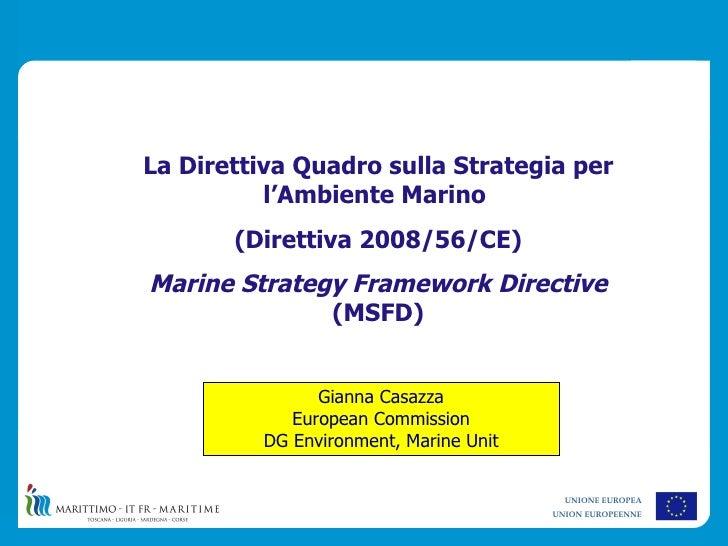 La Direttiva Quadro sulla Strategia per          l'Ambiente Marino       (Direttiva 2008/56/CE)Marine Strategy Framework D...