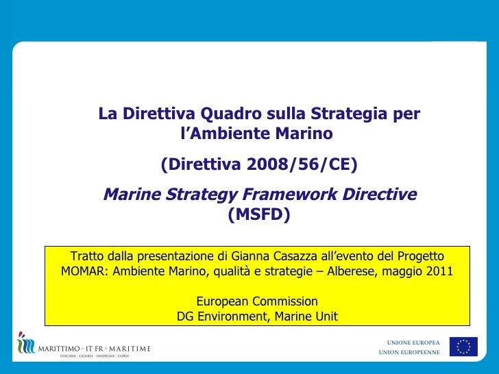 La Direttiva Quadro sulla Strategia per                l'Ambiente Marino                 (Direttiva 2008/56/CE)       Mari...