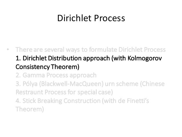dirichlet process thesis The dirichlet process is a stochastic process that defines a probability distribution over infinite-dimensional discrete distributions, meaning that a draw form a dp is itself a distribution (with a countably infinite number of parameters).
