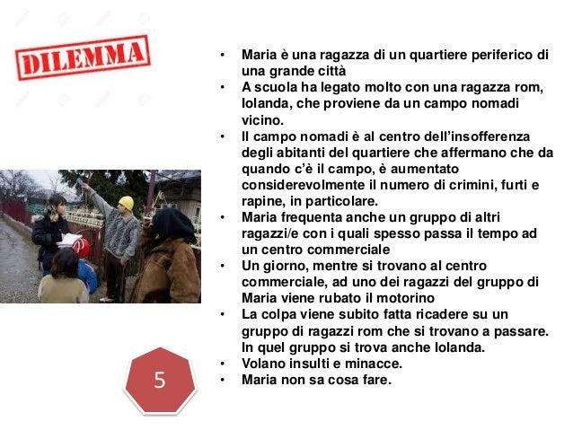 • Maria è una ragazza di un quartiere periferico di una grande città • A scuola ha legato molto con una ragazza rom, Iolan...