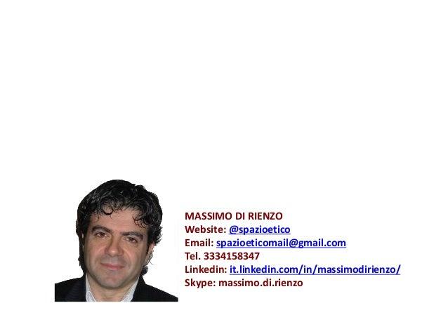 MASSIMO DI RIENZO Website: @spazioetico Email: spazioeticomail@gmail.com Tel. 3334158347 Linkedin: it.linkedin.com/in/mass...