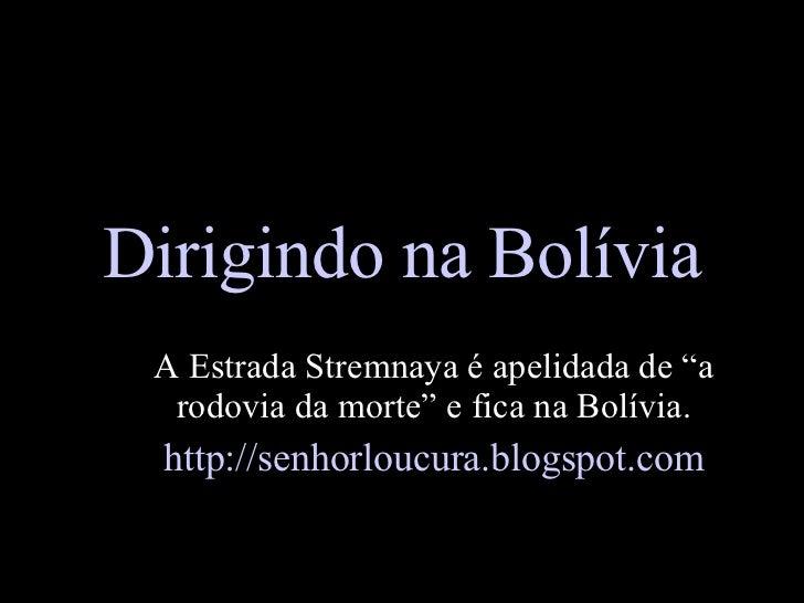 """Dirigindo na Bolívia A Estrada Stremnaya é apelidada de """"a rodovia da morte"""" e fica na Bolívia. http://senhorloucura.blogs..."""
