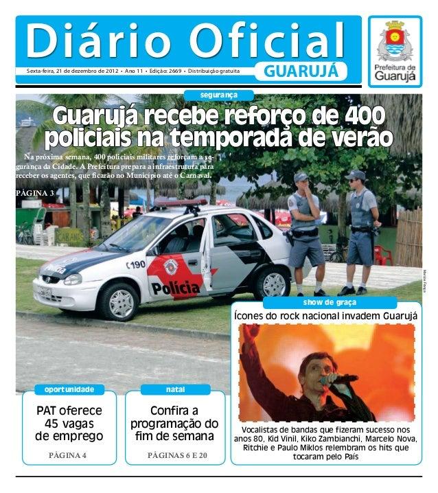 Diário Oficial   Sexta-feira, 21 de dezembro de 2012 • Ano 11 • Edição: 2669 • Distribuição gratuita                      ...