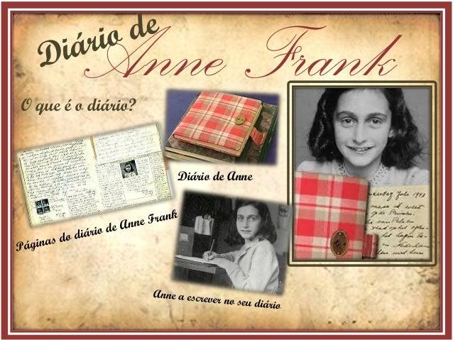 Anne Frank  O que é o diário?  Diário de Anne
