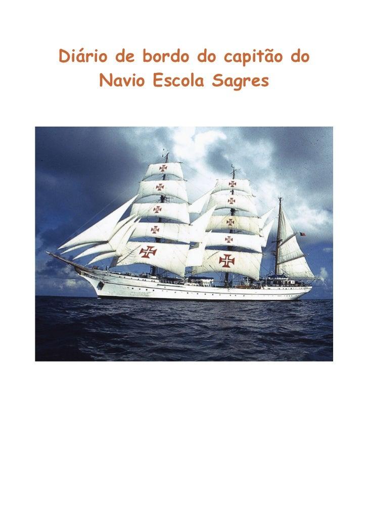 Diário de bordo do capitão do     Navio Escola Sagres