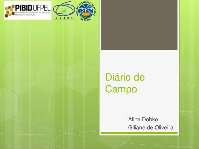 Diário de Campo Aline Dobke Giliane de Oliveira