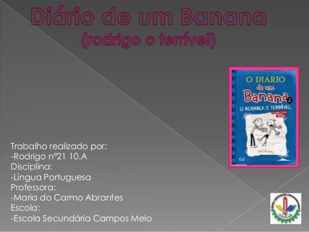 Trabalho realizado por: -Rodrigo nº21 10.A Disciplina: -Língua Portuguesa Professora: -Maria do Carmo Abrantes Escola: -Es...