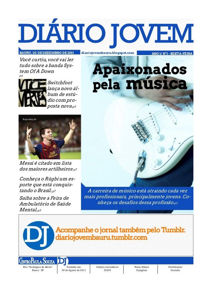 BAURU, 02 DE DEZEMBRO DE 2011                    diariojovembauru.blogspot.com                  ANO 1/ N°1 - SEXTA-FEIRAVo...