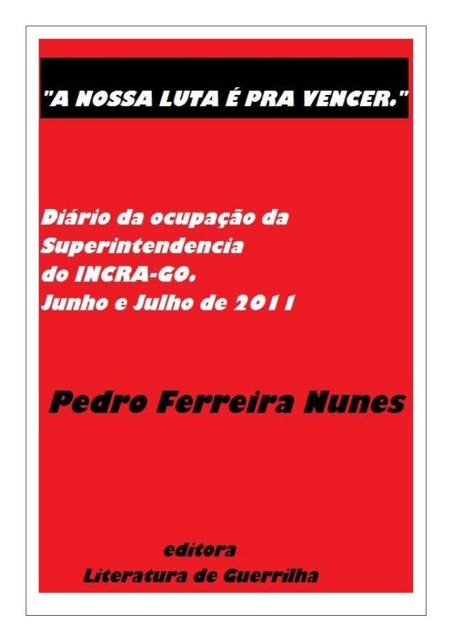 """""""A nossa luta é pra vencer."""" Diário da ocupação da superintendência do INCRA-GO. De junho a julho de 2011. Pedro Ferreira ..."""