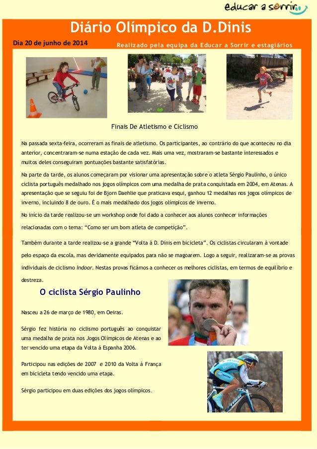 Dia 20 de junho de 2014 Diário Olímpico da D.Dinis Finais De Atletismo e Ciclismo Nasceu a 26 de março de 1980, em Oeiras....