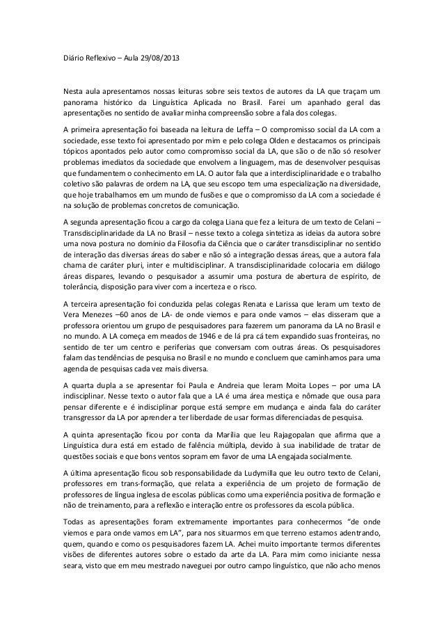 Diário Reflexivo – Aula 29/08/2013  Nesta aula apresentamos nossas leituras sobre seis textos de autores da LA que traçam ...