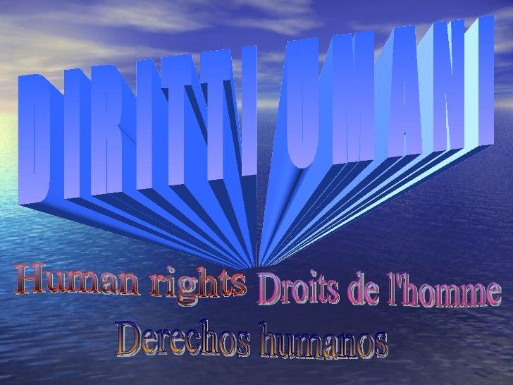 Human rights Droits de l'homme Derechos humanos DIRITTI UMANI