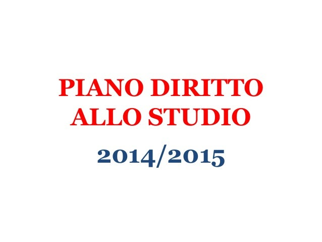 PIANO DIRITTO  ALLO STUDIO  2014/2015