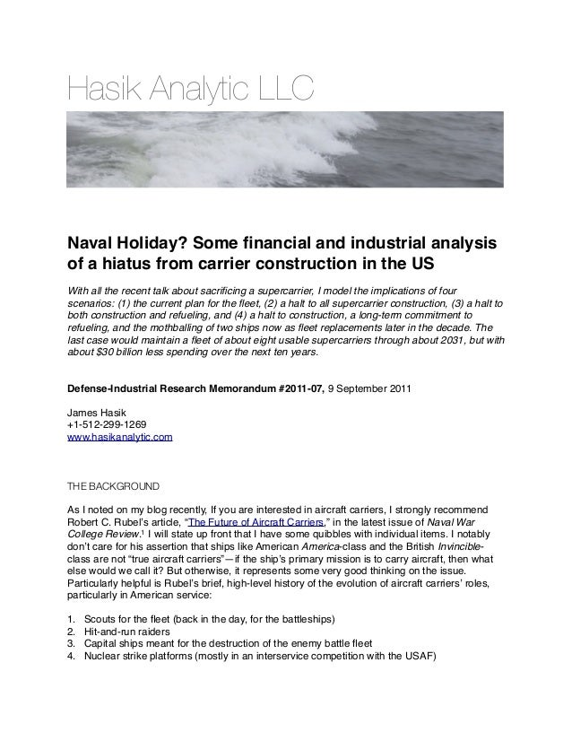 Hasik Analytic LLC Naval Holiday? Some financial and industrial analysis of a hiatus from carrier construction in the US Wi...