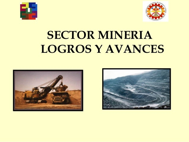 SECTOR MINERIA LOGROS Y AVANCES