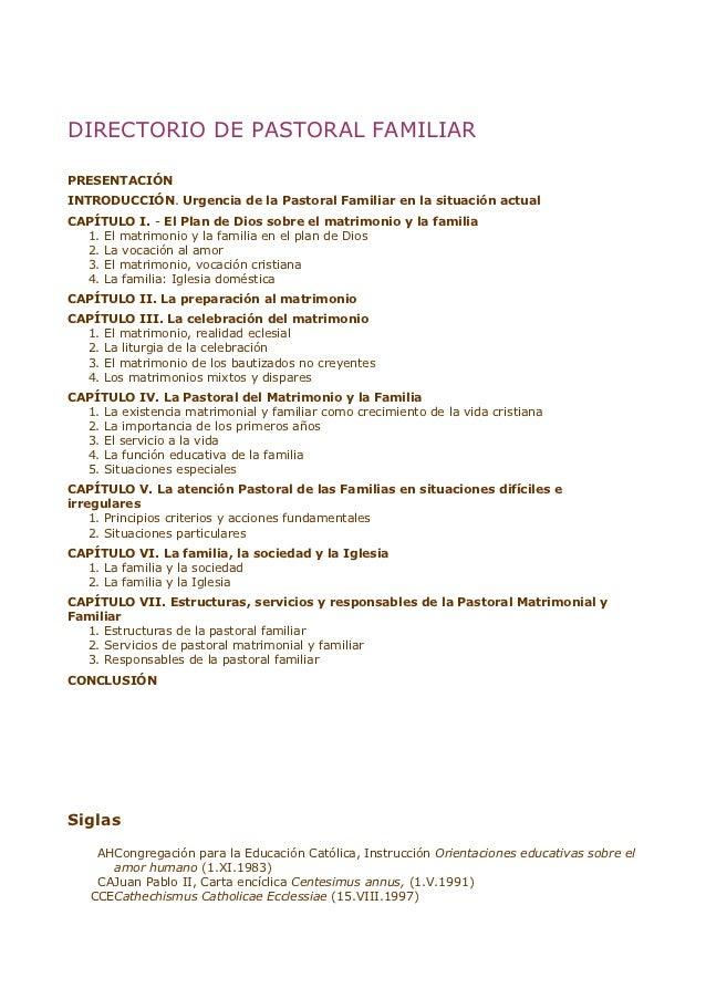DIRECTORIO DE PASTORAL FAMILIARPRESENTACIÓNINTRODUCCIÓN. Urgencia de la Pastoral Familiar en la situación actualCAPÍTULO I...